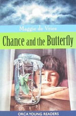 Chance and the Butterfly - Maggie de Vries