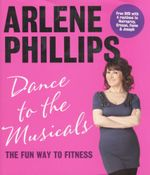 Dance to the Musicals : The fun way to fitness - includes DVD - Arlene Phillips