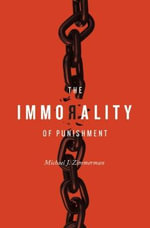 The Immorality of Punishment - Michael J. Zimmerman