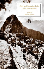 Peru and Peruvian Tales - Helen Maria Williams