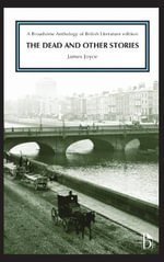 The Dead and Other Stories : A Broadview Anthology of British Literature Edition - James Joyce