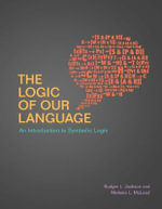 The Logic of Our Language : An Introduction to Symbolic Logic - Rodger L. Jackson