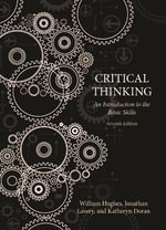 Critical Thinking : An Introduction to the Basic Skills - William Hughes