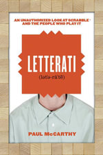 Letterati : An Unauthorized Look at Scrabble® and the People Who Play It - Paul McCarthy