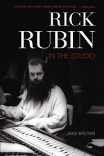 Rick Rubin : In the Studio - Jake Brown