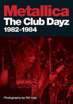 Metallica : Club Dayz 1982-1984 - Bill Hale