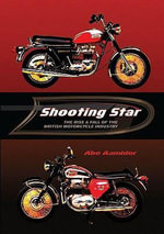 Shooting Star : The Rise & Fall of the British Motorcycle Industry - Abe Aamidor