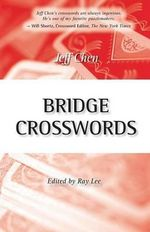 Bridge Crosswords : 73 Super Puzzles to Solve - Jeff Chen