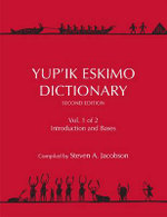 Yup'ik Eskimo Dictionary : (Includes DVD) - Steven A Jacobson