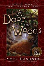 A Door in the Woods : Jimmy Fincher Saga - James Dashner