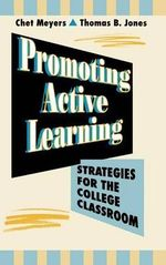 Promoting Active Learning : Strategies for the College Classroom - C. Meyers