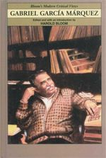 Gabriel Garcia Marquez : Bloom's Modern Critical Views - Harold Bloom