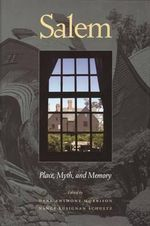Salem : Place, Myth, and Memory