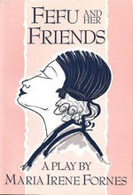 Fefu and Her Friends - Maria Irene Fornes
