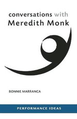 Conversations with Meredith Monk - Bonnie Marranca