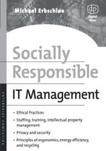 Socially Responsible IT Management - Michael Erbschloe