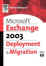 Microsoft Exchange Server 2003 : Deployment and Migration - Kieran McCorry