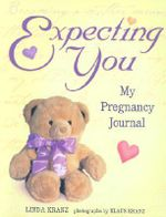 Expecting You : My Pregnancy Journal - Linda Kranz