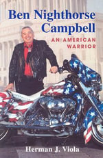 Ben Nighthorse Campbell : An American Warrior - Herman J Viola