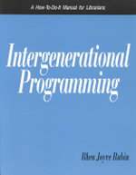 Intergenerational Programming : A How-to-Do-It Manual for Librarians : How-to-do-it Manuals - Rhea Joyce Rubin