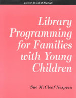 Library Programming for Families with Young Children : A How-to-Do-It Manual - Sue McCleaf Nespeca
