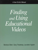 Finding and Using Educational Videos : A How-to-Do-It Manual : How-to-do-it Manuals - Gary R. Treadway