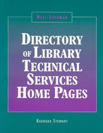 The Neal-Schuman Directory of Library Technical Services Home Pages - Barbara Stewart