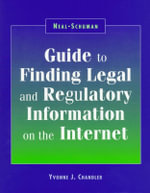 Neal-Schuman Guide to Finding Legal and Regulatory Information on the Internet - Yvonne J. Chandler