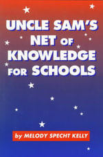 Uncle Sam's Net of Knowledge For Schools : Use and User Behavior - Melody S. Kelly