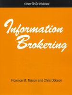 Information Brokering : A How-to-Do-It Manual : How-to-do-it Manuals - Florence M. Mason