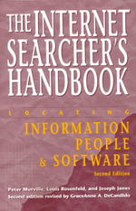 The Internet Searcher's Handbook : Locating Information, People, and Software - Peter Morville