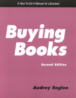 Buying Books : A How-to-Do-It Manual for Librarians - Audrey Eaglen