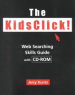The KidsClick! : A Web Searching Skills Guide - Jerry Kuntz