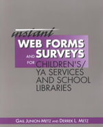 Instant Web Forms and Surveys for Children's/YA Services and School Libraries - Gail Junion-Metz