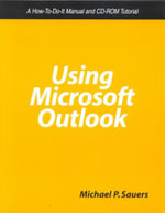 Using Microsoft Outlook : A How-to-Do-It Manual for Librarians - Michael P. Sauers