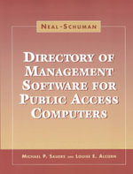 Neal-Schuman Directory of Management Software for Public Access Computers : Clustering, Classification, and Retrieval - Michael P. Sauers