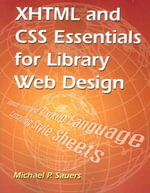 XHTML and CSS Essentials for Library Web Design - Michael P. Sauers