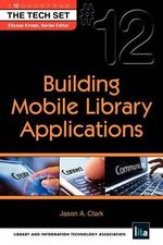 Building Mobile Library Applications - Jason A Clark
