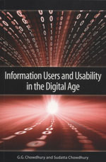 Information Users and Usability in the Digital Age - G G Chowdhury