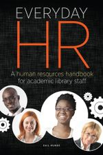 Everyday HR : A Human Resources Handbook for Academic Library Staff - Gail Munde