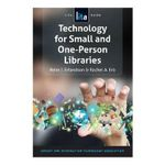 Technology for Small and One-Person Libraries : A Lita Guide - Rene J Erlandson