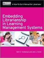 Embedding Librarianship in Learning Management Systems : A How-to-Do-it Manual for Librarians - Beth E. Tumbleson