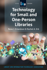 Technology for Small and One-Person Libraries : A Lita Guide - Rene J. Erlandson