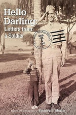 Hello Darling : Letters from a Soldier - Richard Ellsworth Morris