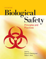 Biological Safety : Principles and Practices - Robert P. Ellis