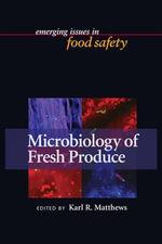 Microbiology of Fresh Produce : AMERICAN SOCIETY MIC - Michael P. Doyle