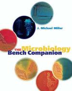 A Microbiology Bench Companion : AMERICAN SOCIETY MIC - J. Michael Miller