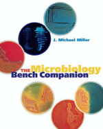 The Microbiology Bench Companion : AMERICAN SOCIETY MIC - J. Michael Miller