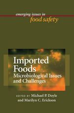 Imported Foods : Microbiological Issues and Challenges - Michael P. Doyle