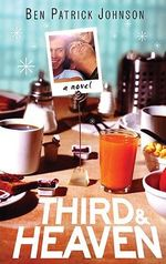 Third and Heaven : A Novel - Ben Patrick Johnson
